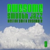 Awesome Smooth Jazz 3 Songs