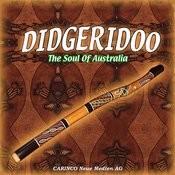 Didgeridoo - The Soul Of Australia Songs