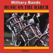 Military Bands - Music On The March, Vol. 1 Songs