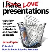 I Love Presentations - Episode 8 - How To Be An Effective Presenter Song