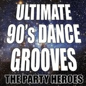 Ultimate 90's Dance Grooves Songs