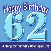 Happy Birthday (Hooray - 62 Today!) Song