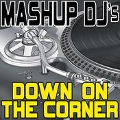 Down On The Corner (Remix Tools For Mash-Ups) Songs
