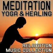 Meditation Yoga & Healing - Relaxation Music Collection Songs