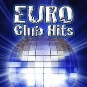 Euro Club Hits Songs