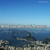 Relaxing Bossa & Lounge Songs