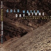 Cold Water Dry Stone Songs