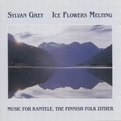 Ice Flowers Melting: Music For Kantele, The Finnish Folk Zither Songs