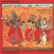 Goddess: Divine Energy, Music From India Songs
