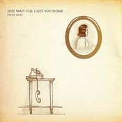 Just Wait Till I Get You Home - Single Songs