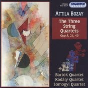Attila Bozay, The Three String Quartets, Opp. 9, 21, 40 Songs
