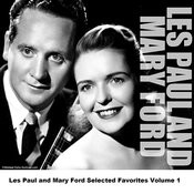 Les Paul And Mary Ford Selected Favorites, Vol. 1 Songs