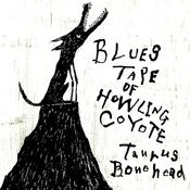 Blues Tape Of Howling Coyote Songs