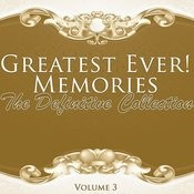 Greatest Ever! Memories - The Definitive Collection Volume 3 Songs