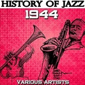 History Of Jazz 1944 Songs