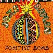 Positive Bomb Songs