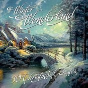 Winter Wonderland - 30 Christmas Classics Songs
