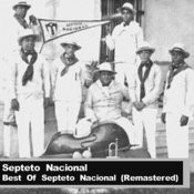 Best Of Septeto Nacional (Remastered) Songs
