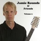 Jamie Rounds & Friends, Vol. 2 Songs