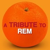 A Tribute To Rem Songs