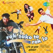 Rok Sako To Rok Lo Songs