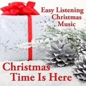 Easy Listening Christmas Music - Christmas Time Is Here Songs