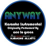 Anyway (Originally Performed By Cee Lo Green) [Karaoke Instrumental Version] Song
