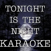 Tonight Is The Night (In The Style Of Outasight) (Karaoke) Songs