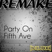 Party On Fifth Ave. (Mac Miller Deluxe Remake) Songs