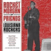Rocket Morgan & Friends - Louisiana Rockers Songs