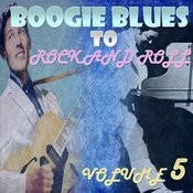 Boogie Blues To Rock 'n' Roll Part 5 Songs