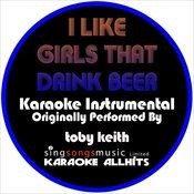 I Like Girls That Drink Beer (Originally Performed By Toby Keith) [Instrumental Version] Song