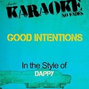Good Intentions (In The Style Of Dappy) [Karaoke Version] Songs