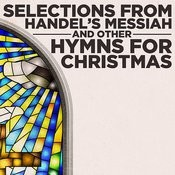 Selections From Handel's Messiah And Other Hymns For Christmas Songs