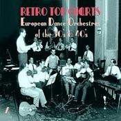 Retro Top Charts / European Dance Orchestras Οf The 30s & 40s., Volume 4 Songs