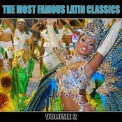 The Most Famous Latin Classics, Volume 2 Songs