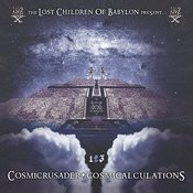 The Lost Children Of Babylon Present... Cosmicrusader: Cosmicalculations Part 2 Songs