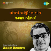 Dhananjoy Bhattacharya Modern Film 1 Songs