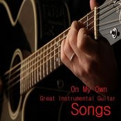 Great Instrumental Guitar Songs: On My Own Songs