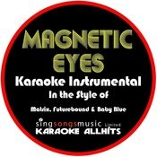 Magnetic Eyes (In The Style Of Matrix, Futurebound And Baby Blue) [Karaoke Instrumental Version] - Single Songs