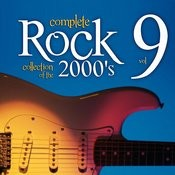 Complete Rock Collection Of The 2000's, Vol. 9 Songs