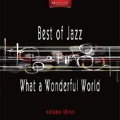 Meritage Best Of Jazz: What A Wonderful World, Vol. 3 Songs