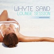 White Sand Lounge Session (Lounge And Deep House) Songs