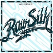 Raw Silk Vol. 1 Songs