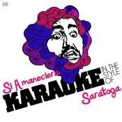 Si Amaneciera (In The Style Of Saratoga) [Karaoke Version] - Single Songs