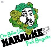 Che Bella Idea (In The Style Of Fred Bongusto) [Karaoke Version] Song