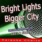 Bright Lights Bigger City (Originally Performed By Cee Lo Green) Songs