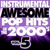 Instrumental Awesome Pop Hits Of The 2000's, Vol. 5 Songs