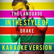 The Language (In The Style Of Drake) [Karaoke Version] - Single Songs