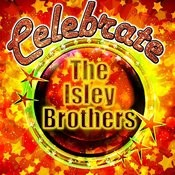 Celebrate: The Isley Brothers (Remastered) Songs